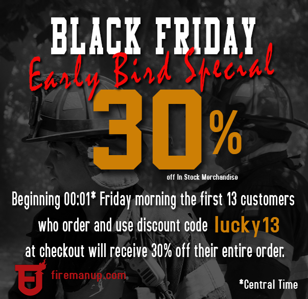 Fireman Up Early Bird Black Friday Specials