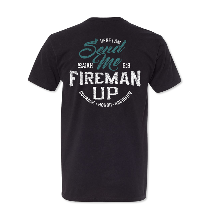 Here I am Send Me Firefighter Tee Fireman Up