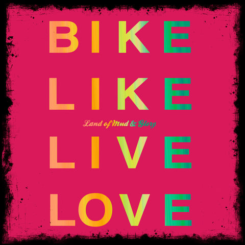 Bike Like Live Love