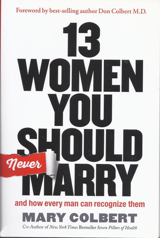 13 WOMEN YOU SHOULD NEVER MARRY....