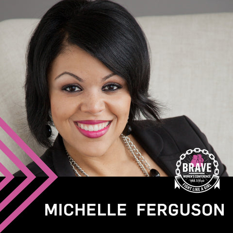 BRAVE Women's Conference - Pastor MiChelle Ferguson - Session 5