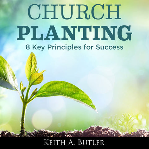 CHURCH PLANTING - 8 KEY PRINCIPLES FOR SUCCESS