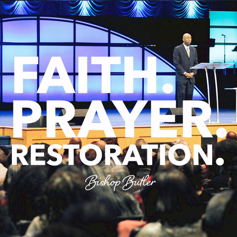 Faith, Prayer, and Restoration
