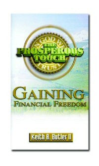 The Prosperous Touch: Gaining Financial Freedom