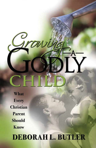 Growing Up A Godly Child