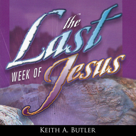The Last Week of Jesus