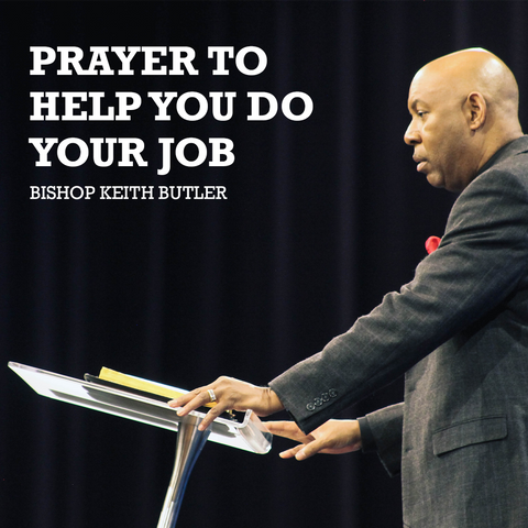 Prayer To Help You Do Your Job