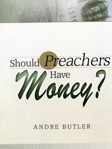 Should Preachers Have Money?