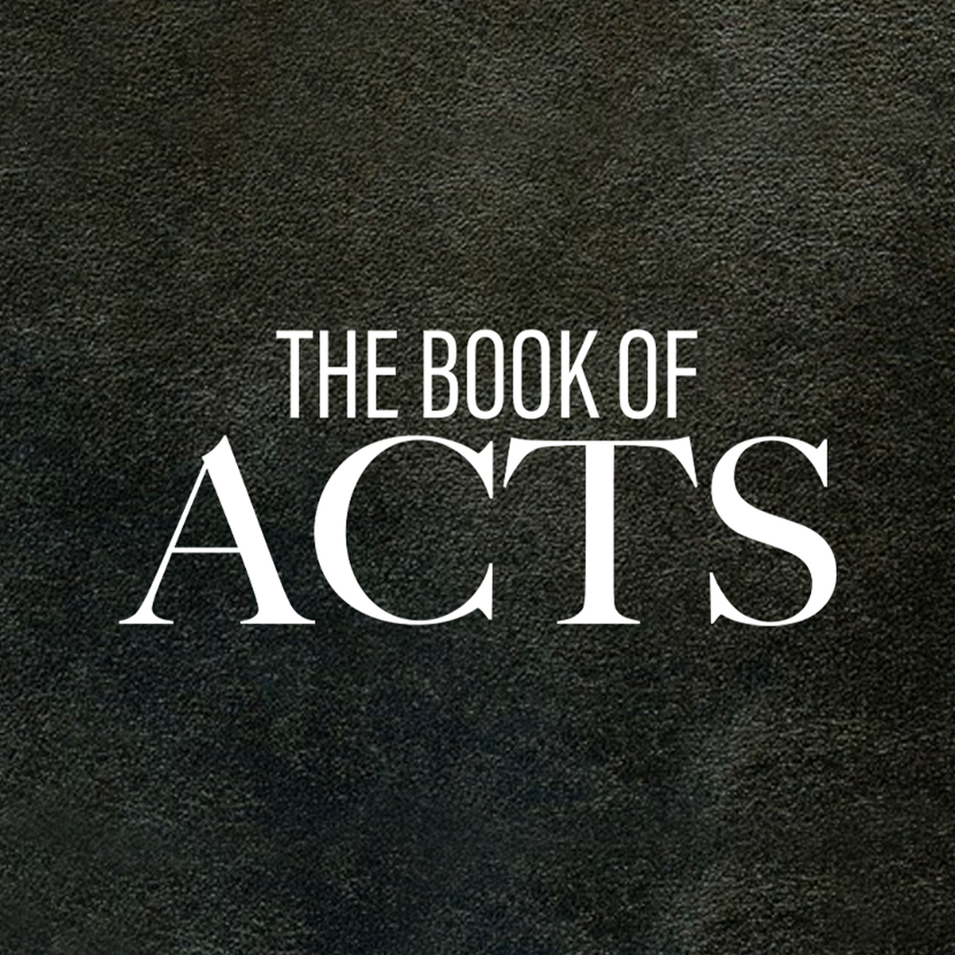 The Book of Acts - Part 18 - Livestream