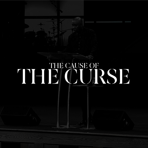 The Cause of the Curse - Sunday, May 24, 2020 - 10:30 am