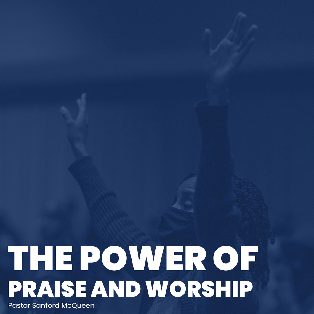 The Power of Praise & Worship