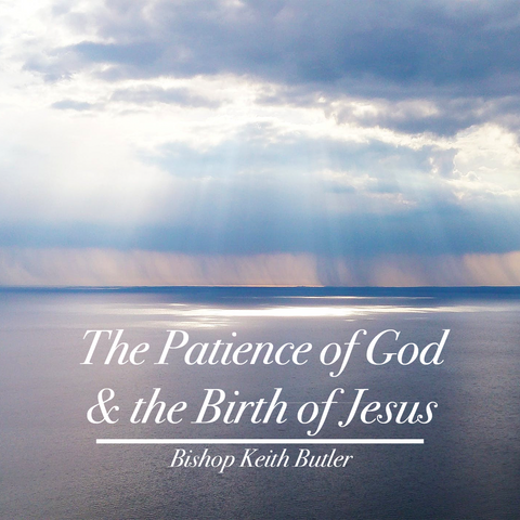 The Patience of God and the Birth of Jesus