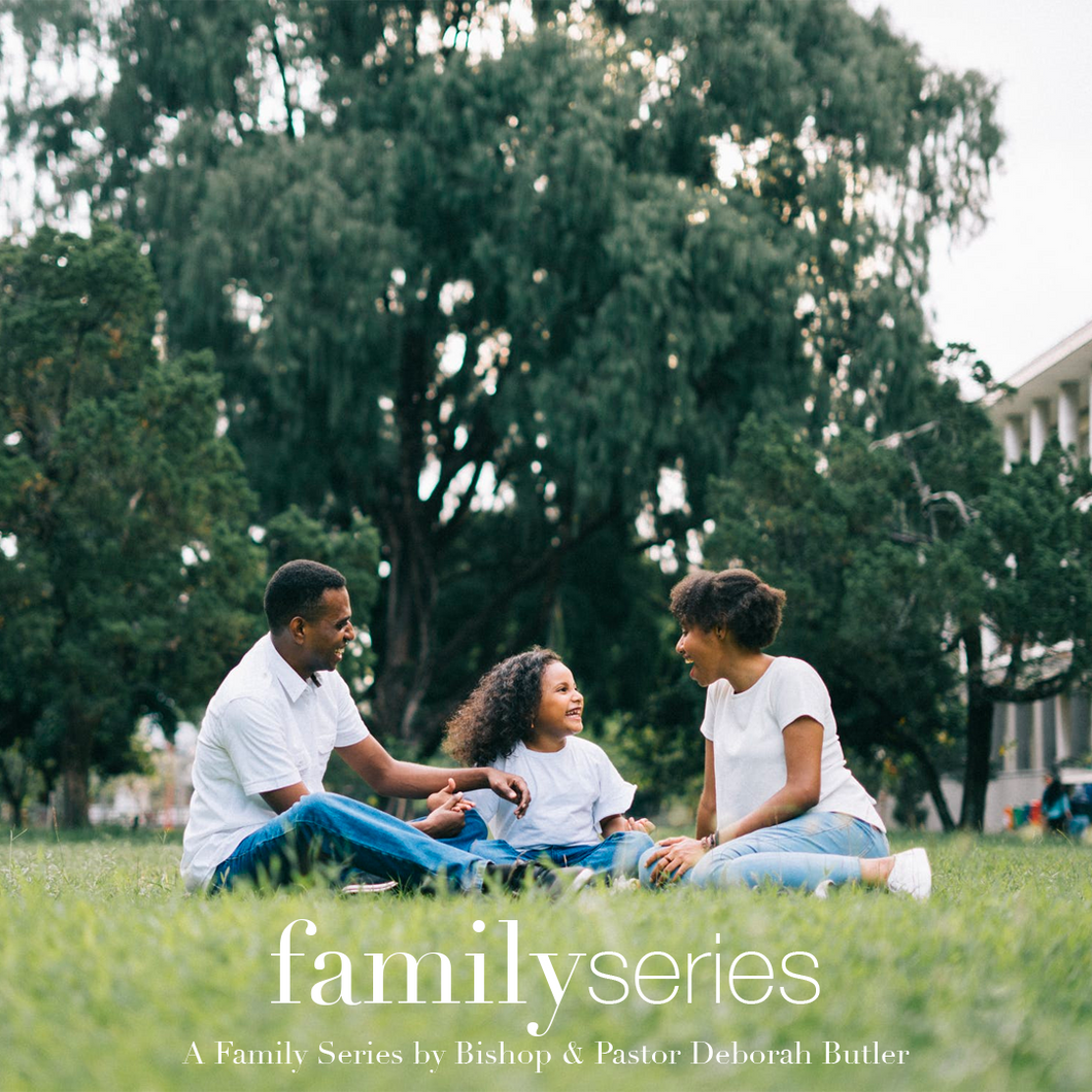 The Family Series Part 3 - Sunday, July 26, 2020 - 10:30am - LIVESTREAM