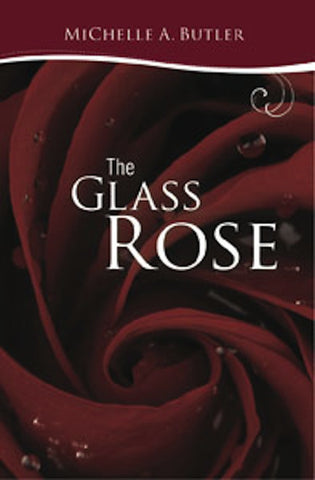 The Glass Rose (2nd Print)
