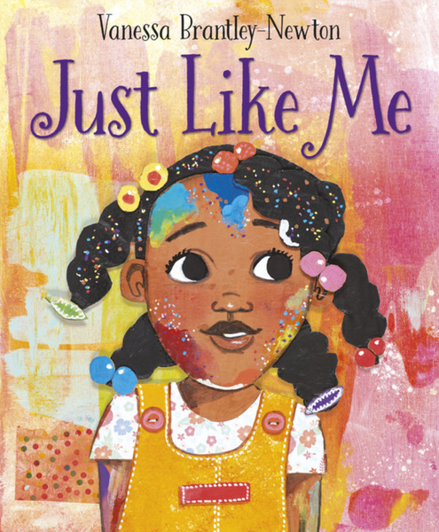 'Just Like Me' by Vanessa Brantely-Newton
