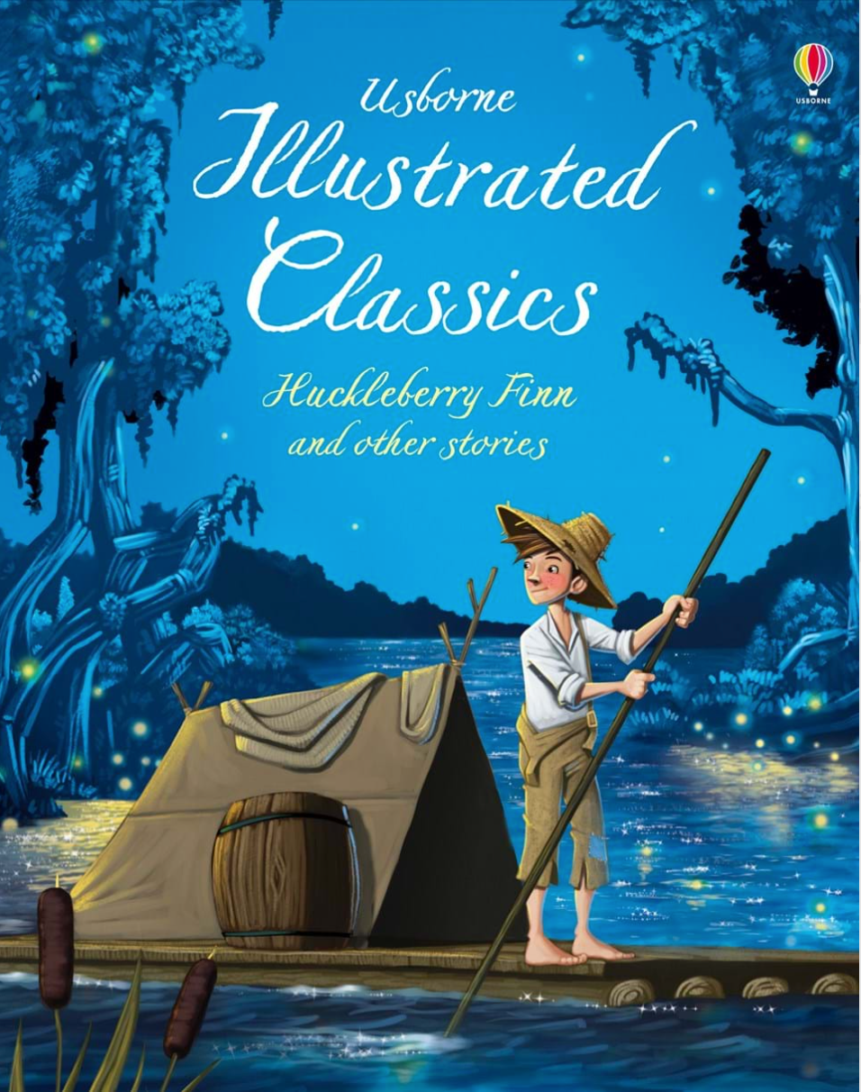 Illustrated Classics, Huckleberry Finn and other stories - Usborne