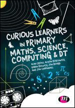 Curious Learners in Primary Maths, Science, Computing and DT (STEM)