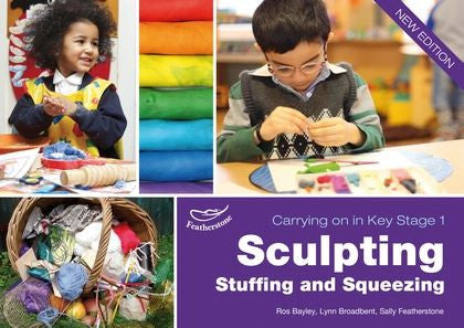 Transition into Key Stage 1: Sculpting, Stuffing and Squeezing