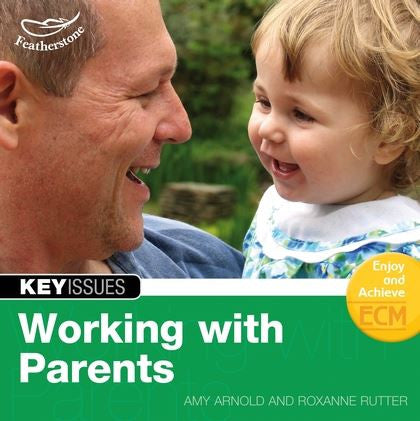 Key Issues: Working with Parents