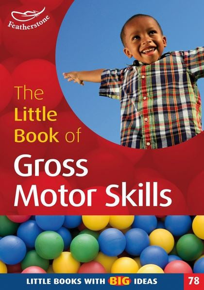 The Little Book of Gross Motor Skills