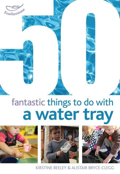 50 fantastic things to do with Water Tray