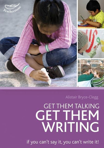 Get them talking - Get them Writing