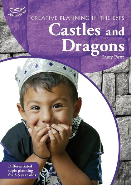 Creative Planning in the Early Years: Castles and Dragons