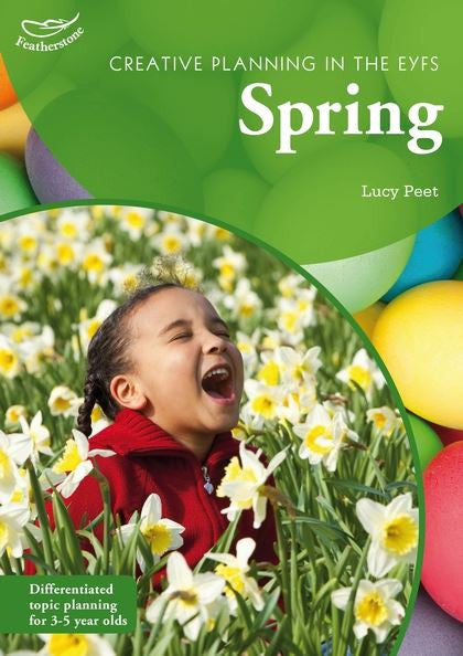 Creative Planning in the Early Years: Spring