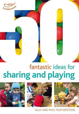 50 Fantastic Ideas for Sharing & Playing