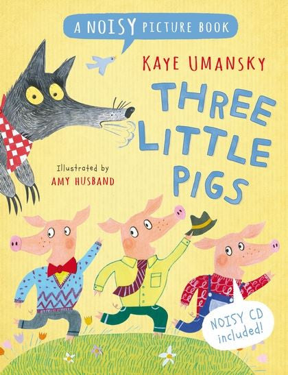 Three Little Pigs _A Noisy Picture Book