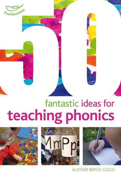 50 Fantastic Ideas for Teaching Phonics