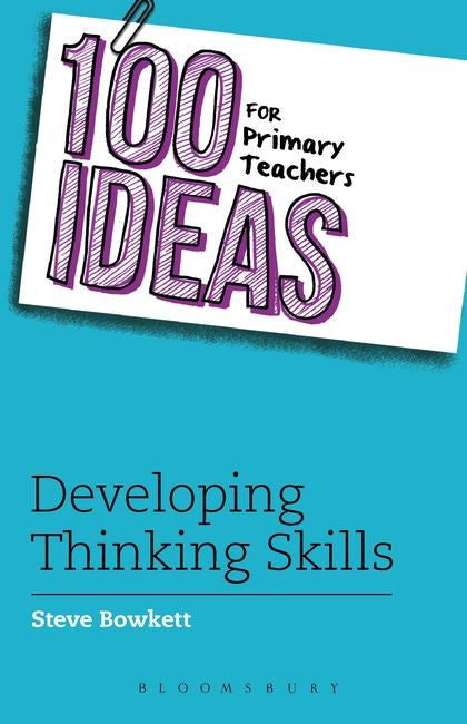 100 ideas for Primary School Teachers: Developing Thinking Skills