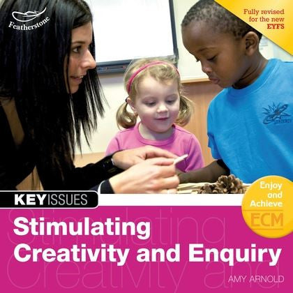 Key Issues: Stimulating Creativity and Enquiry