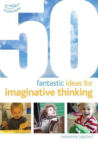 50 Fantastic Ideas for Imaginative Thinking