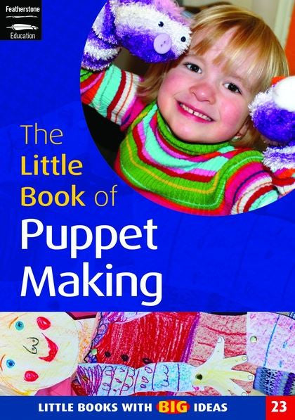 The Little Book of  Puppet Making