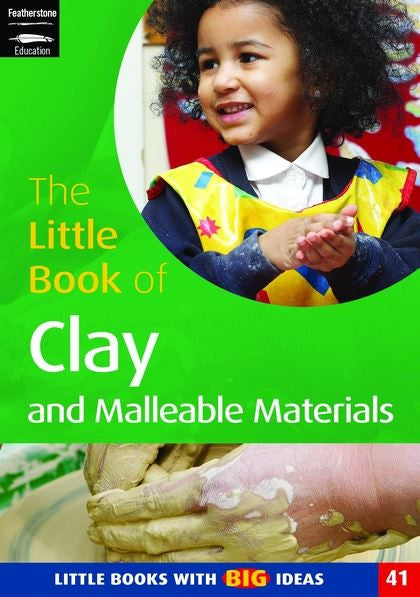 The Little Book of Clay and Malleable Materials
