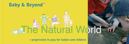 Baby & Beyond: The Natural World