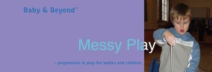 Baby & Beyond: Messy Play