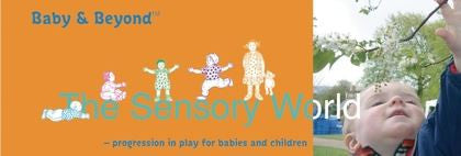 Baby & Beyond: Sensory World