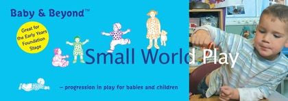 Baby & Beyond: Small World Play