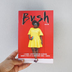 BUSH Magazine - Issue One