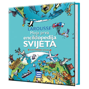 Larousse - My first encyclopedia of the world: an illustrated atlas