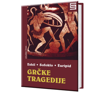 Greek tragedies - Aeschylus, Sophocles, Euripides