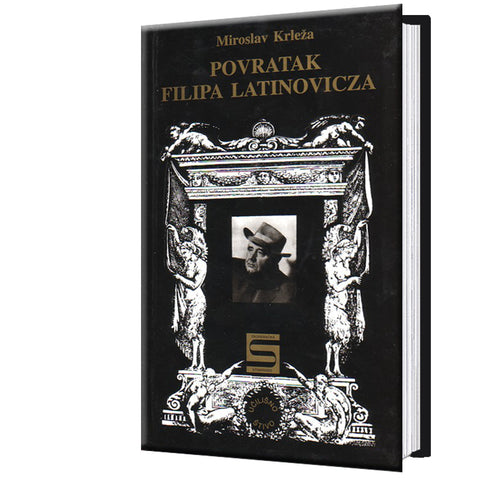 Return of Filip Latinovicz - Miroslav Krleža