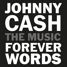 JOHNNY CASH FOREVER WORDS Feat. Brad Paisley, Willie Nelson, John Mellencamp CD