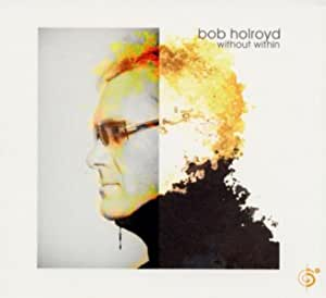 BOB HOLROYD Without Within CD