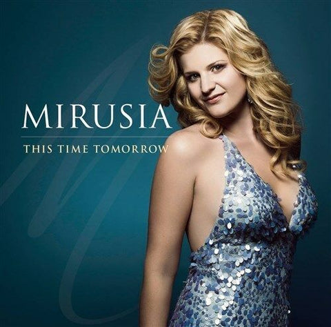 MIRUSIA This Time Tomorrow (worldwide fame as Soloist with Andre Rieu) CD NEW