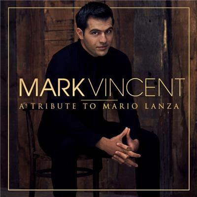 MARK VINCENT A Tribute To Mario Lanza (Personally Signed Copy) CD