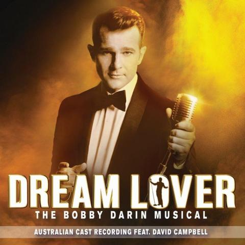 DAVID CAMPBELL AND SOUNDTRACK Dream Lover: The Bobby Darin Musical (Australian Cast Recording feat. David Campbell)