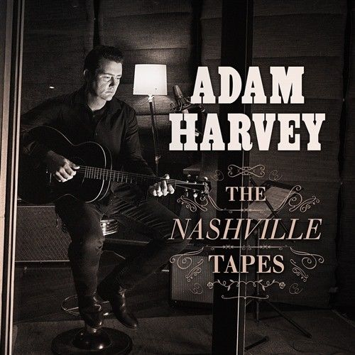 ADAM HARVEY The Nashville Tapes (Personally Signed by Adam) CD